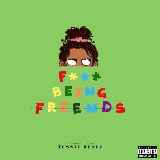 Jessie Reyez Fuck Being Friends Stream