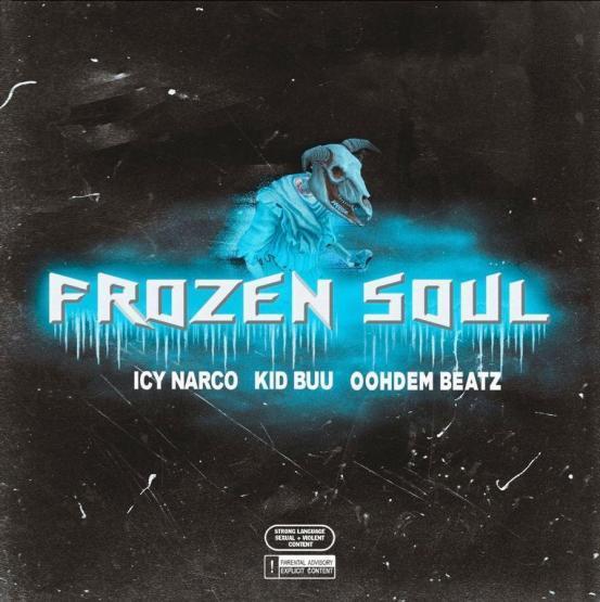 Kid Buu Frozen Soul Ft Icy Narco Stream
