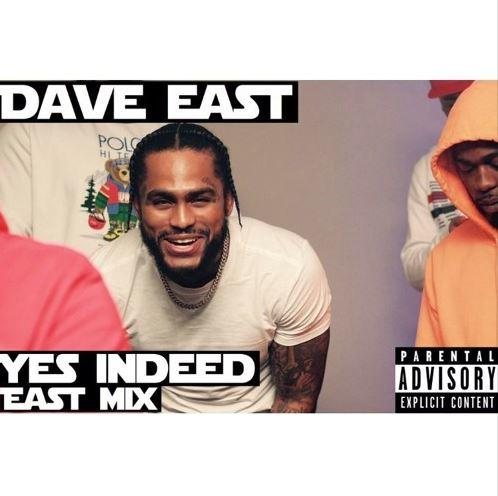 Dave East Yes Indeed Stream