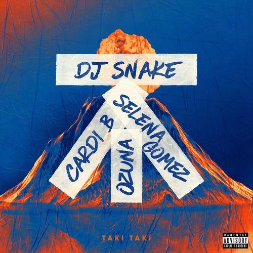 DJ Snake Taki Taki Ft Selena Gomez Cardi B Stream