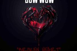"""NEW MUSIC: Bow Wow – """"Broken Heart"""""""