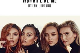 Little Mix – Woman Like Me Ft. Nicki Minaj (Official Cover + Release Date)