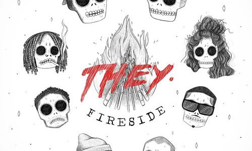 """EP: THEY. – """"Fireside"""""""