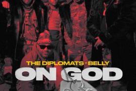 """NEW MUSIC: The Diplomats – """"On God"""" ft. Belly"""