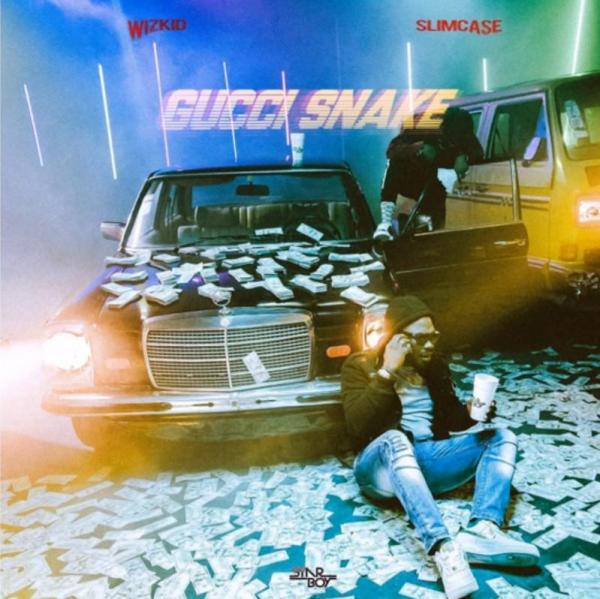 Stream WizKid Gucci Snake Ft Slimcase