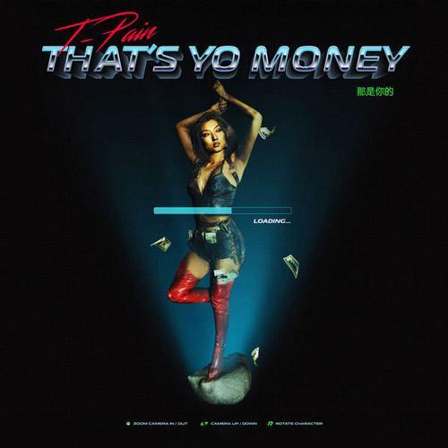 Stream T-Pain Thats Yo Money