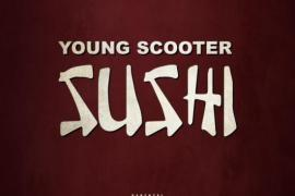 NEW MUSIC: Young Scooter – Sushi