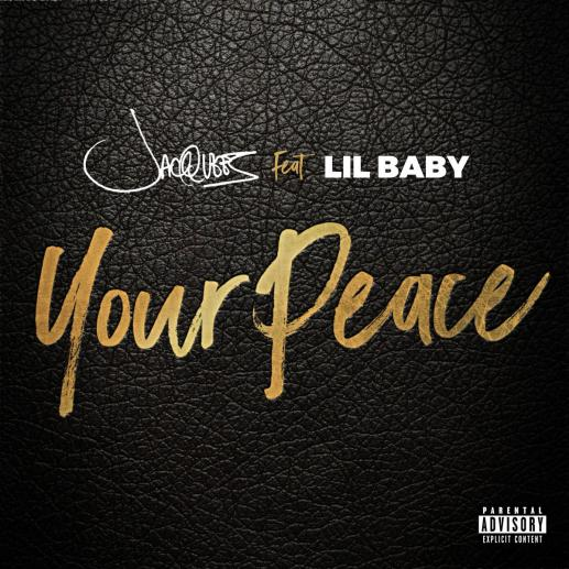 """Stream Jacquees & Lil Baby """"Your Peace"""""""