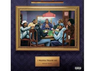 Stream Snoop Dogg's New Album 'I Wanna Thank Me'