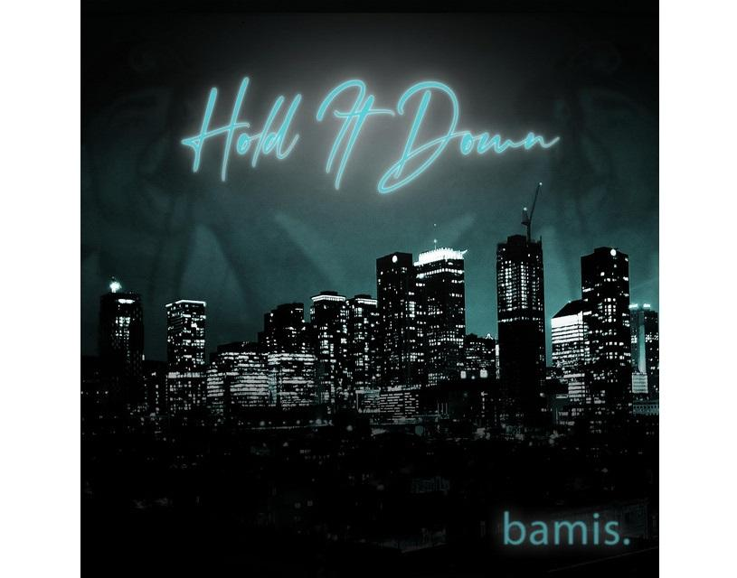 """Bamis Releases New single """"Hold It Down"""" off His upcoming """"No Service EP"""""""