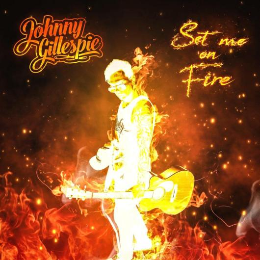 """Johnny Gillespie Finds Peace Within the Flames with """"Set Me On Fire"""""""