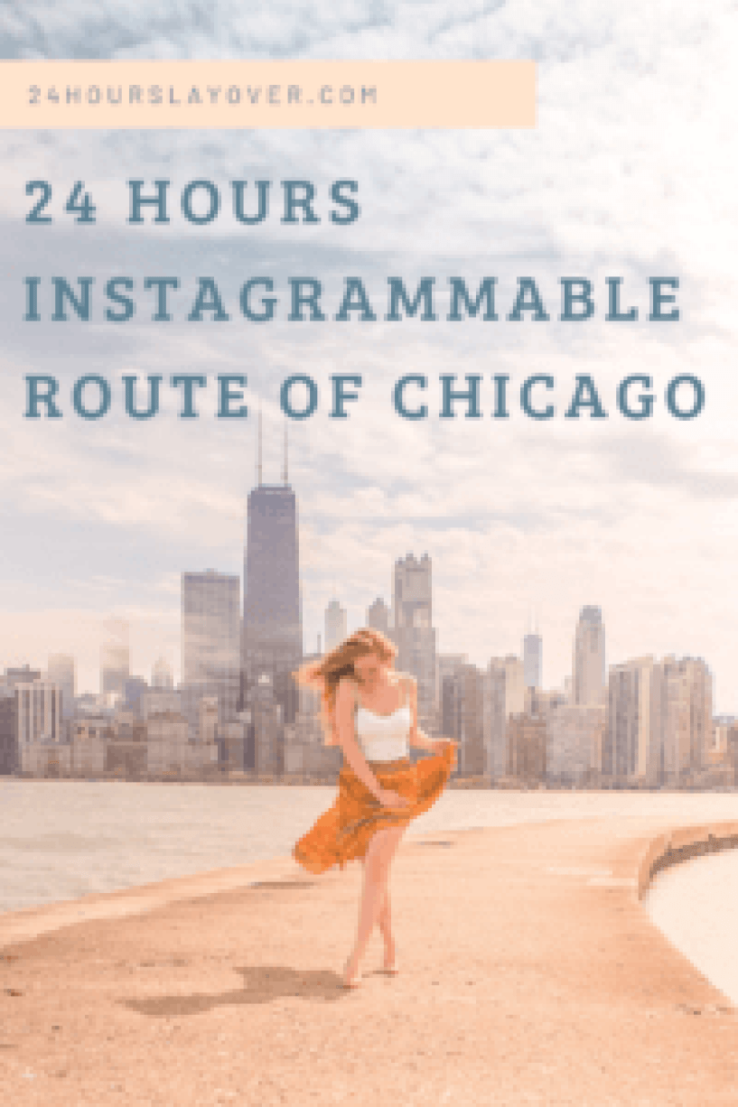 24 hours instagrammable route of chicago