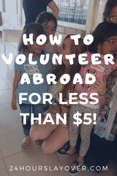 how to volunteer abroad for less than $5!