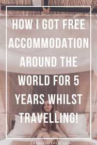 How I got free accommodation around the world for 5 years whilst travelling