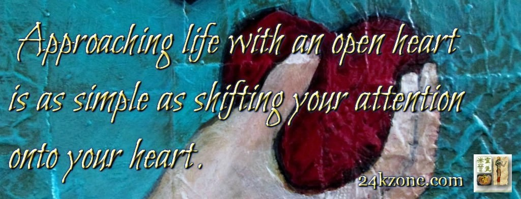 Approaching life with an open heart