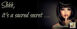 Shhh it's a sacred secret