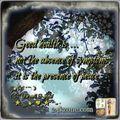 Good health is