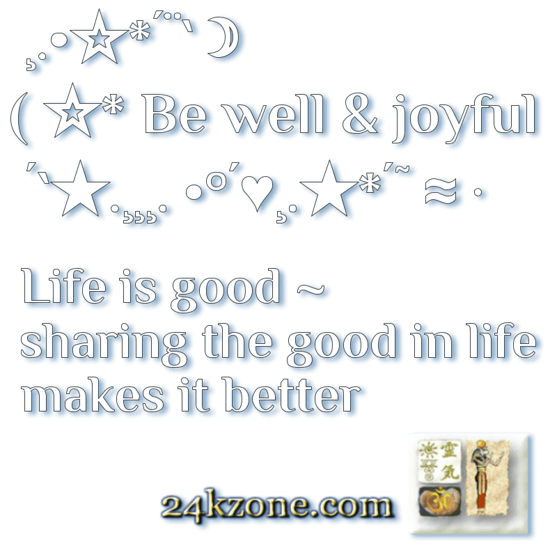 Be well and joyful in the 24kzone.com (1)