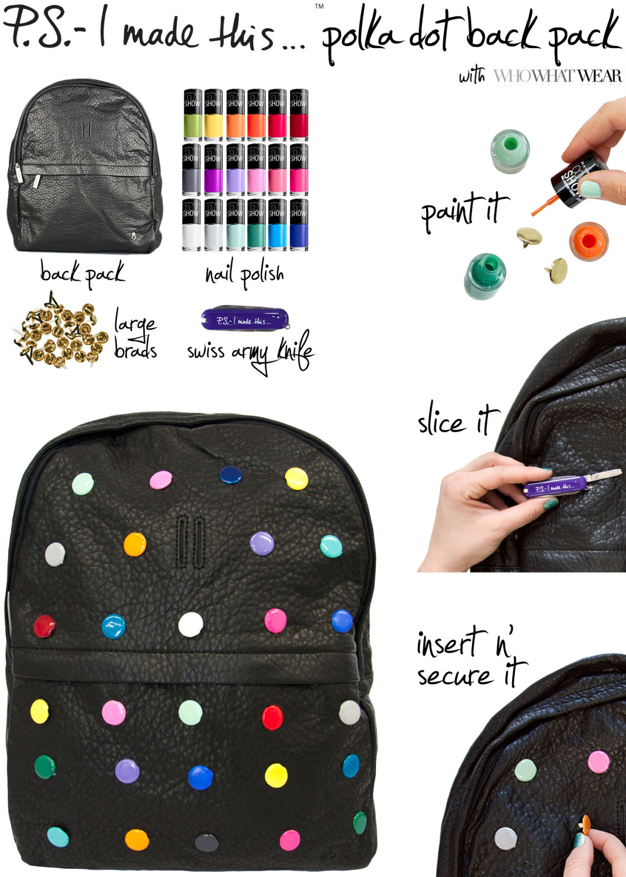 Graphic, colorful, and tasty as a gumball - if your eyes are peeled for trends in the art & fashion world, you're probably seeing spots. The Row x Damien Hirst collaborated on a series of limited edition backpacks that fuse sweet n' sassy colors with the edginess of black leather and gold. But their jaw-dropping retail price (55k!) begs the question…why pay the price of a work of art when you can create your own? This week's DIY, with WhoWhatWear, stands for Dot-It-Yourself!To create: Paint the surface of the brads with assorted nail polish colors and leave to dry. Slice small slits evenly across the front of the back pack with a swiss army knife. Insert the brads and bend to attach. P.S.- add a dab of glue to the backs of the brads to ensure they are fastened securely.Get excited for another round of whistle-while-you-work jams! CLICK HERE for our P.S.-I Made This…Playlist: Volume 2, once again collaborating with our talented friends, The Jane Doze.P.S.- quote courtesy from swell designer