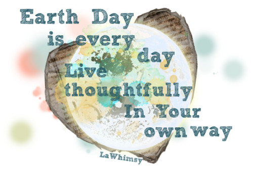 LaWhimsy Earth Day 2013