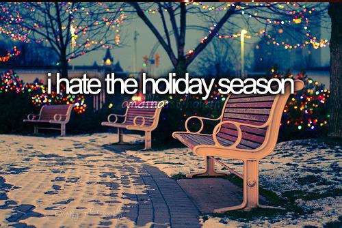 hate holiday season