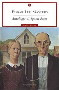 Edgard Lee Masters - L'Antologia di Spoon River