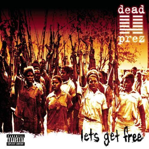 DEAD PREZ LETS GET FREE