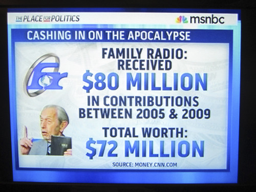 Cashing In On The Apocalypse. Family Radio recieved $80 million in contributions between 2005 and 2009. Its total worth is $72 million.