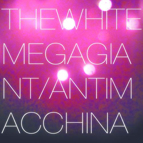 The White Mega Giant - ANTIMACCHINA