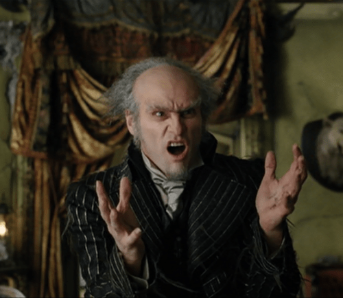 Count Olaf: I must say, you are a gloomy looking bunch.Why so glum?Klaus Baudelaire: …Our parents just died.Count Olaf: Ah yes, of course. How very, very awful. Wait! Let me do that one more time. Give me the line again! Quickly, while it's fresh in my mind!Klaus Baudelaire: Our parents just died?Count Olaf: [gasps dramatically]