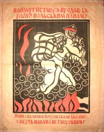 "Soviet propaganda poster in Ukraine speaking against on the alliance of Petlyura and PilsudskiThe Ukrainian text reads: ""Corrupt Petlyura has sold Ukraine to the Polish landowners. Landowners burned and plundered Ukraine. Death to landowners and Petlyurovites"""