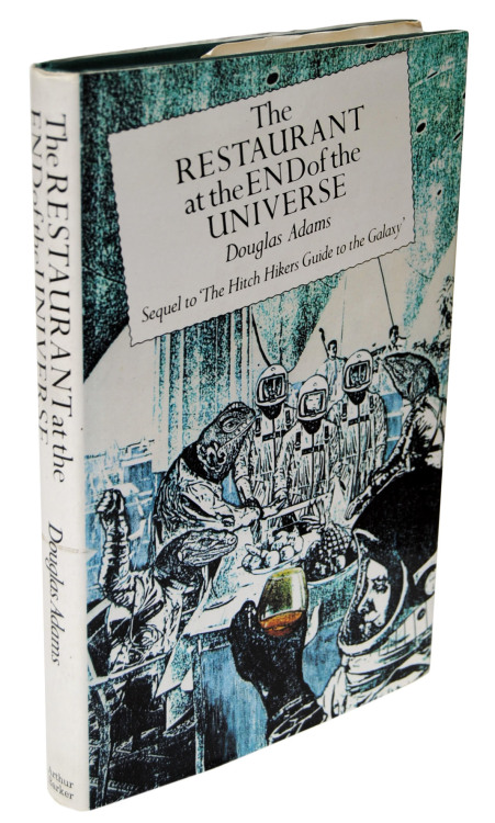 The Restaurant at the End of the Universe<br /> Douglas Adams. First Edition:  London, Arthur Baker, 1980.