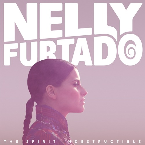 NELLY FURTADO THE SPIRIT INDESTRUCTIBLE