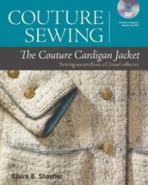 Couture Sewing - The Couture Cardigan Jacket, by Claire B. Shaeffer
