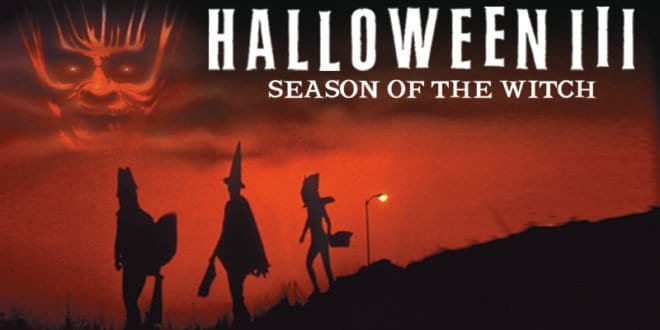 Halloween III: Season of the Witch – Why People Hate One of My Favorite Movies & Why I Don't Care