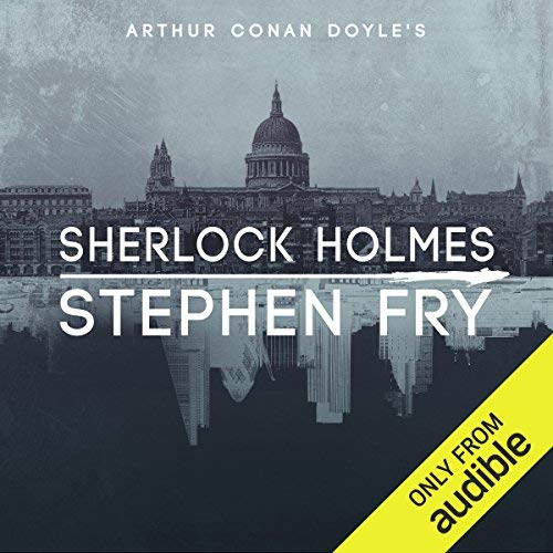 Audible image for Stephen Fry's audiobook of Sherlock Holmes