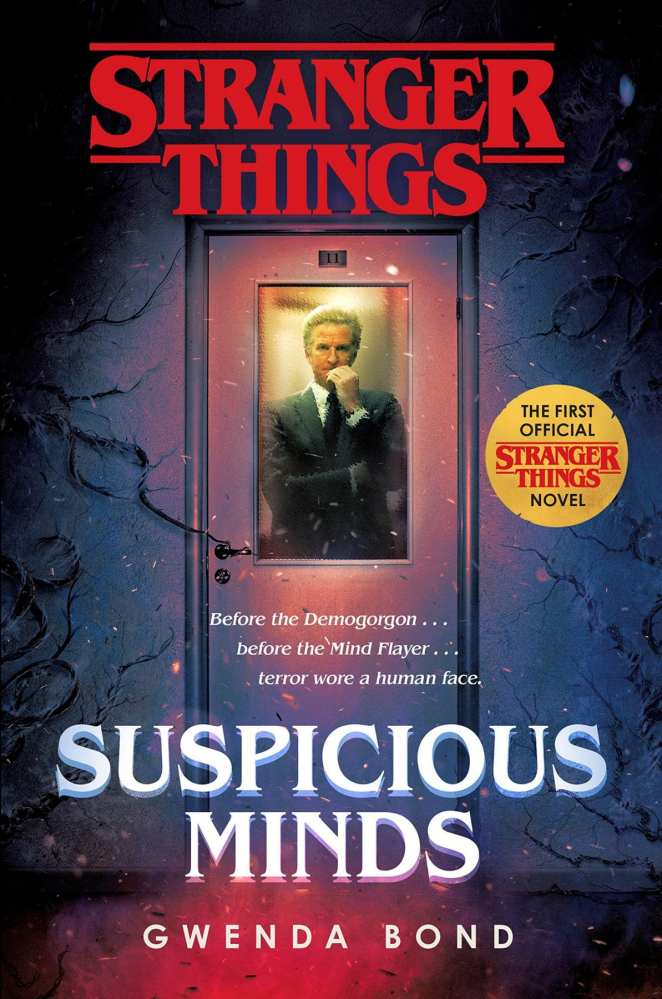 Stranger Things: Suspicious Minds by Gwenda Bond was released in February 2019
