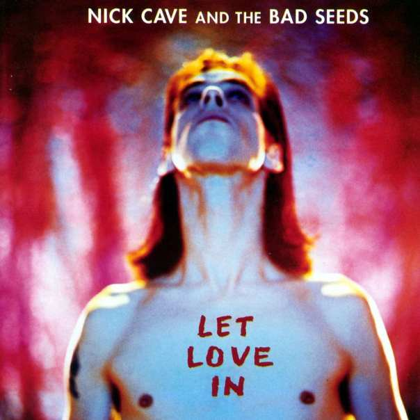 Nick Cave and the Bad Seeds Let Love In Album Cover