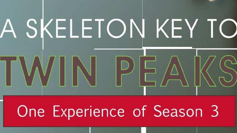 Title A Skeleton Key to Twin Peaks