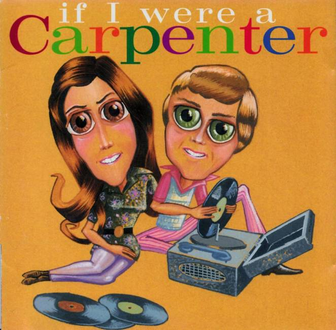 The album cover to 1994's If i Were A Carpenter shows cartoon versions of Karen and Richarad Carpenter sitting next to a record player, on an orange background.