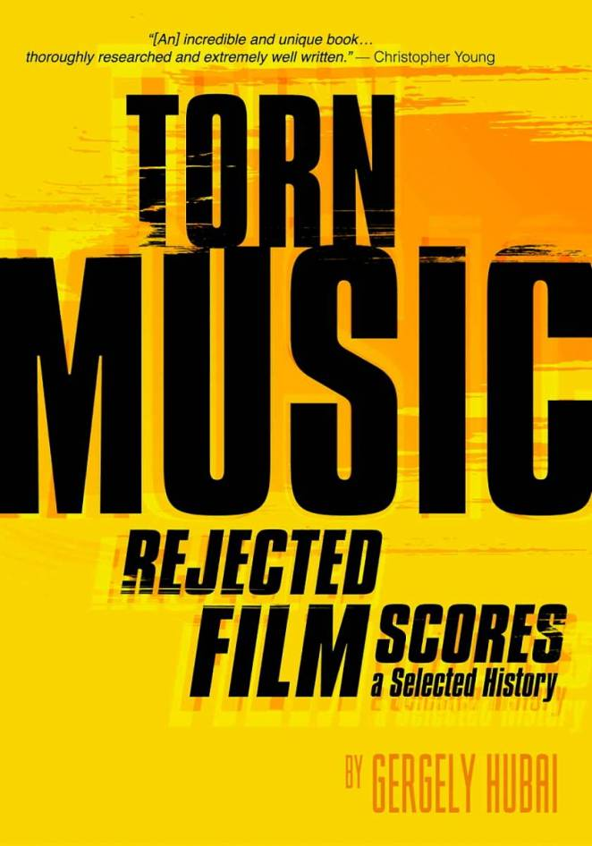 Bold Black text against a yelly background appears on the book cover of Torn Music Rejected Film Scores a Selected History