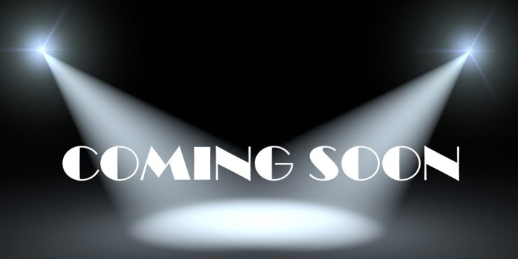 Coming Soon | 25YL | Films Coming to Theaters and Streaming Services