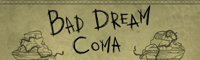 Bad Dream: Coma title screen font.