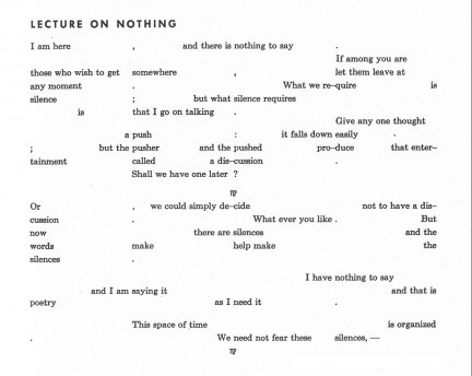 John Cage, Lecture on Nothing(thanks to Tim Griffin for drawing this to my attention)