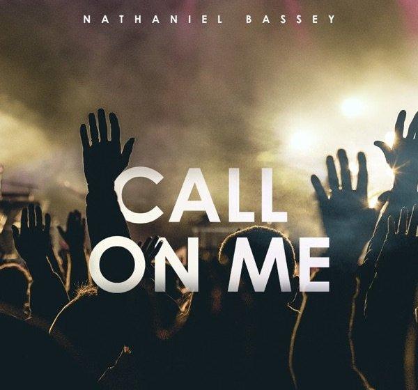 [Gospel Music] Nathaniel Bassey – Call On Me