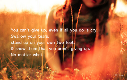 never give up no matter how hopeless ~