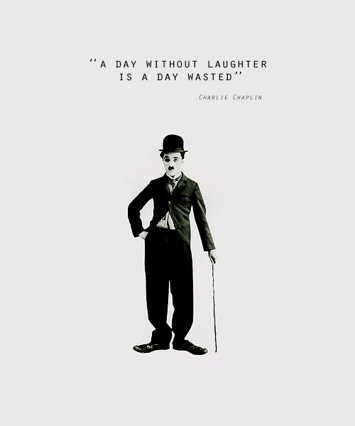 Chaplin Quote - A Day Without Laughter