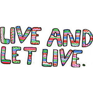 Live and let live (#life #live #quote #weheartit,cute,beauty,creative,art)