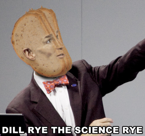 Dill Rye the Science Rye (based on suggestion by J Massie)