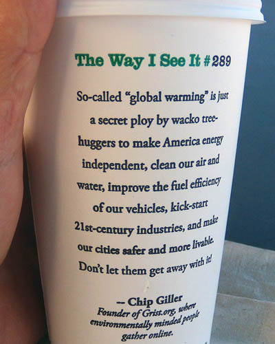 Starbucks Coffee Cup, The Way I See It #289 (global warming)